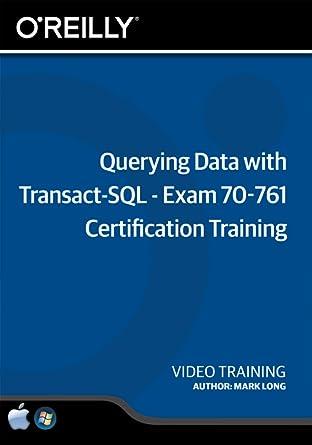 Amazon.com: Querying Data with Transact-SQL - Exam 70-761 ...