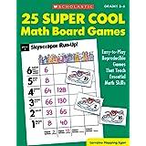 25 Super Cool Math Board Games: Easy-To-Play Reproducible Games That Teach Essential Math Skills: Grades 3-6