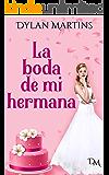 La boda de mi hermana (Spanish Edition)