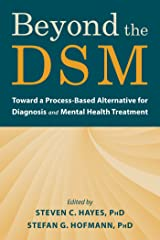 Beyond the DSM: Toward a Process-Based Alternative for Diagnosis and Mental Health Treatment Kindle Edition