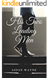 His Two Leading Men