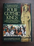 Four Gothic Kings: The Turbulent History of Medieval England and the Plantagenet Kings (1216-1377 Henry III, Edward I, Edward II, Edward III Se)
