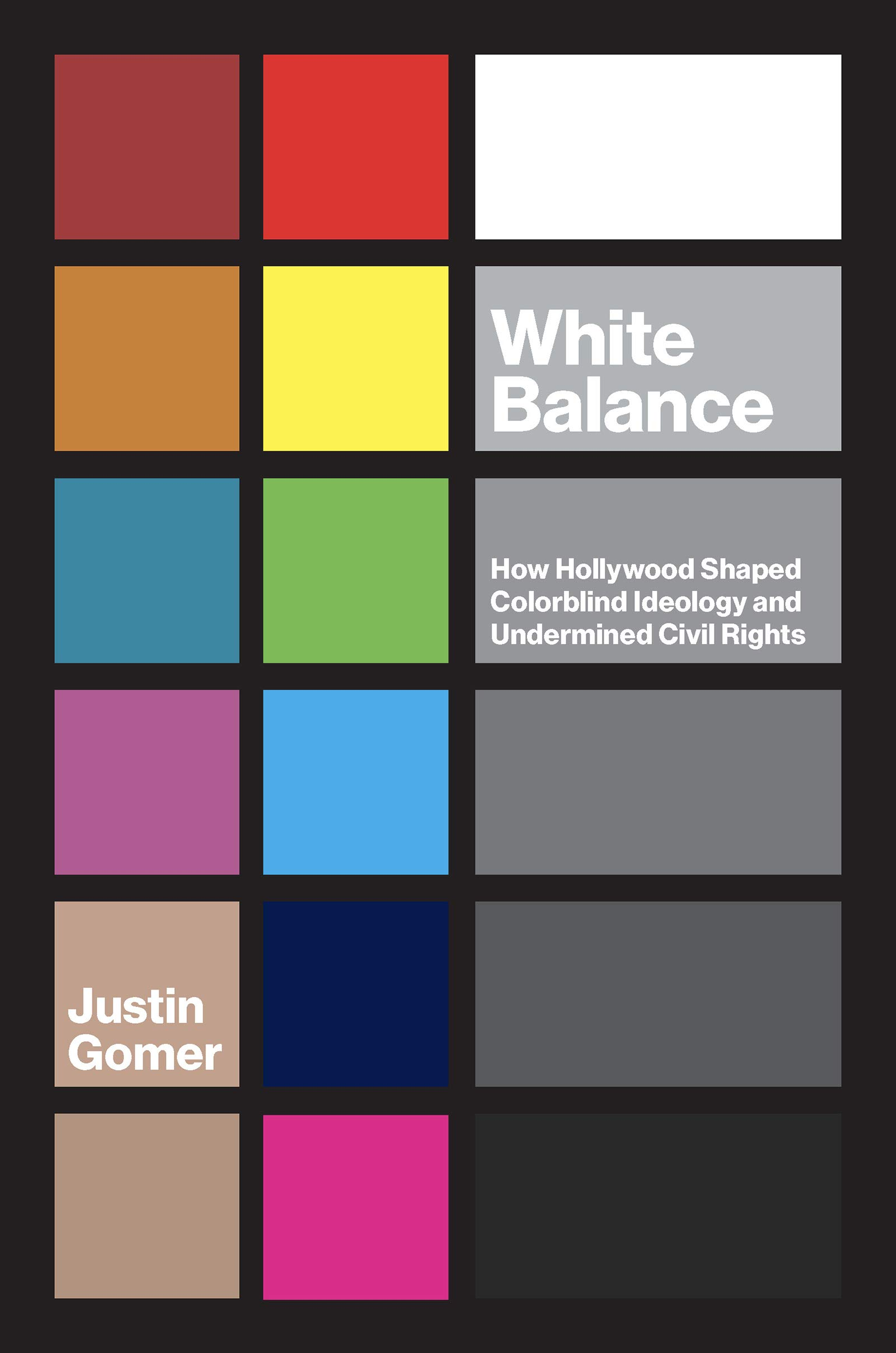White Balance: How Hollywood Shaped Colorblind Ideology and ...