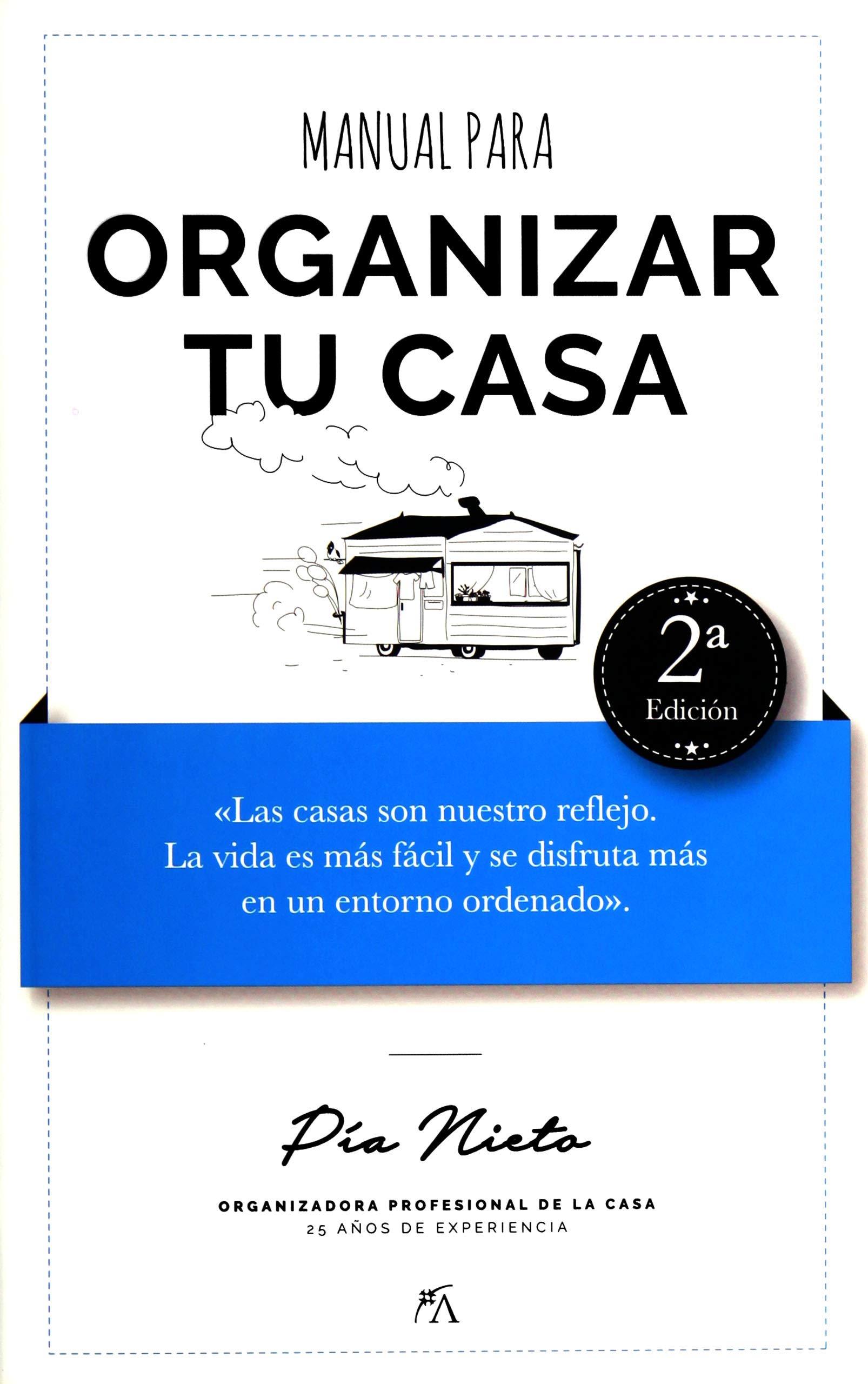 Manual para organizar tu casa. Pía organiza Manuales: Amazon.es: Nieto Villa, Pía: Libros