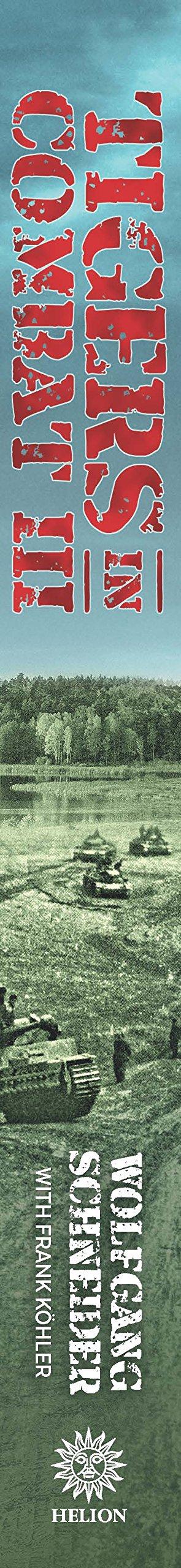 Tigers In Combat: Volume III: Operation, Training, Tactics