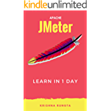 Learn Jmeter in 1 Day: Definitive Guide to Learn Jmeter for Beginners (English Edition)
