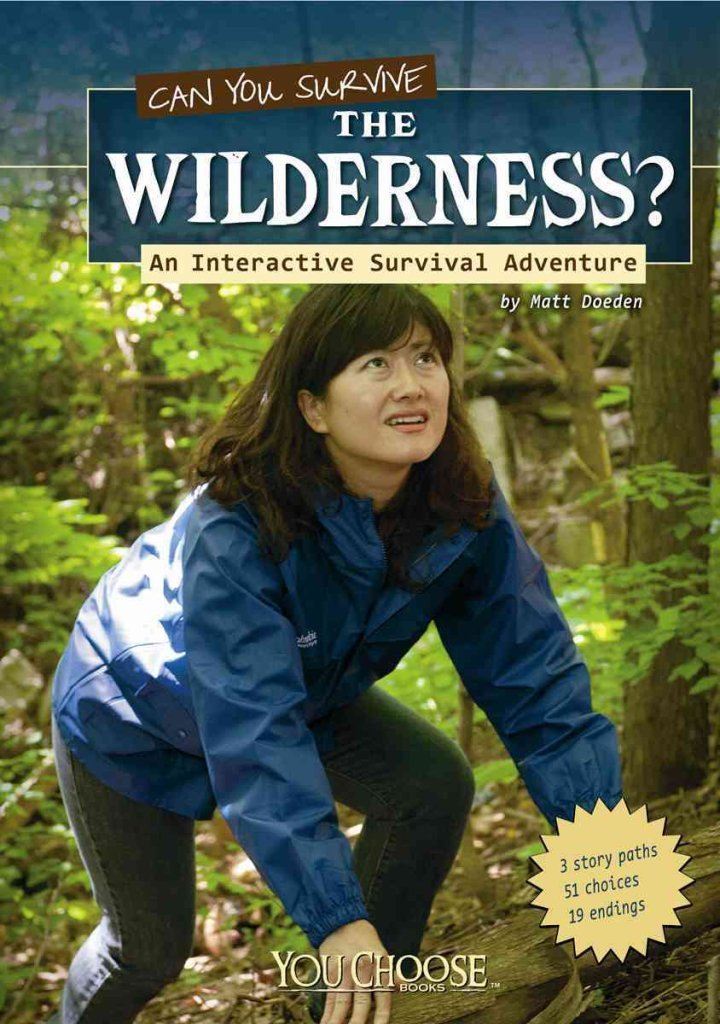 Read Online [Can You Survive the Wilderness?: An Interactive Survival Adventure] (By: Matt Doeden) [published: February, 2012] ebook