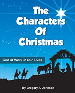 The Characters of Christmas: God at Work in Our Lives
