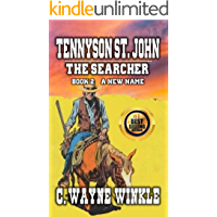 Tennyson 'Ten' St. John: The Searcher - Book 2 – A New Name