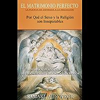 EL MATRIMONIO PERFECTO: Por Qué el Sexo y la Religión son Inseparables