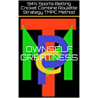 94% Sports Betting Cricket Combine Roulette Strategy TMPC Method (English Edition)