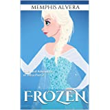Frozen: Extended Adventure of Telsa Part 2 - A Disney's Frozen Inspired Tale for Kids (Disney Frozen Inspired Story)