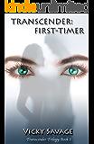 TRANSCENDER: First-Timer (TRANSCENDER Trilogy Book 1)