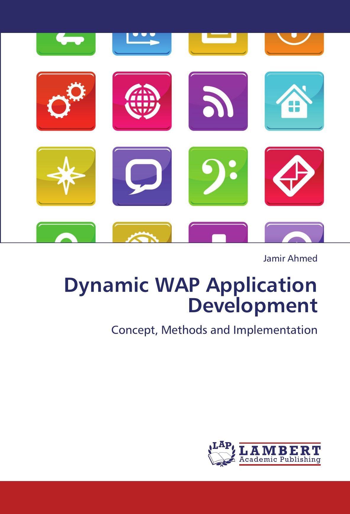 Download Dynamic WAP Application Development: Concept, Methods and Implementation pdf