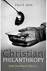 Christian Philanthropy: Daily Devotions in Titus 2–3 Kindle Edition