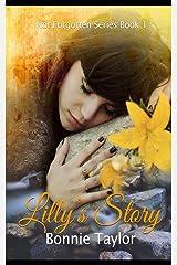 Not Forgotten: Lilly's Story (Volume 1) Paperback