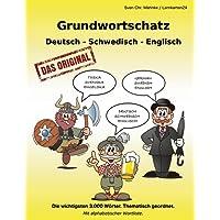Grundwortschatz Deutsch - Schwedisch - Englisch: Die wichtigsten 3.000 Wörter. Thematisch geordnet. Mit alphabetischer Wortliste.