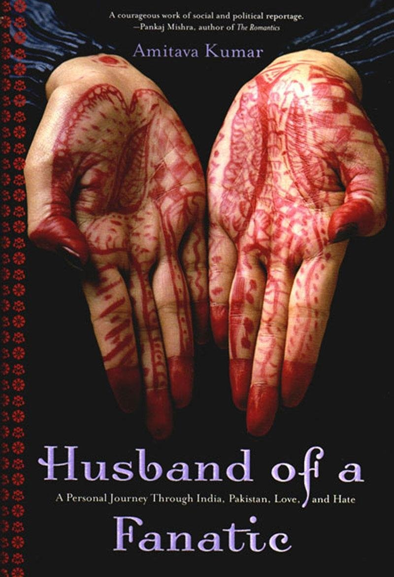 Husband Of A Fanatic A Personal Journey Through India Pakistan
