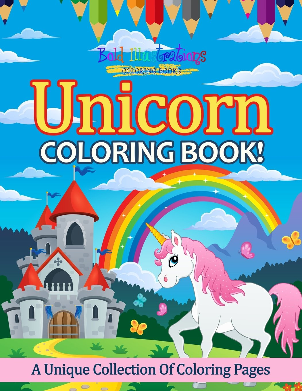 Unicorn Coloring Book! A Unique Collection Of Coloring Pages: Bold ...