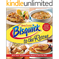 Bisquick to the Rescue. More than 100 Emergency Meals to Save the Day