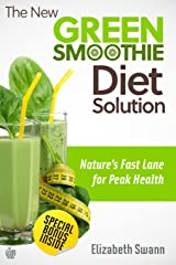 The New Green Smoothie Diet Solution: Nature's Fast Lane To Peak Health Paperback
