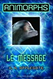 Animorphs, 4 : Le message