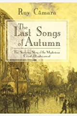 The Last Songs of Autumn: The Shadowy Story of the Mysterious Count of Lautramont Hardcover