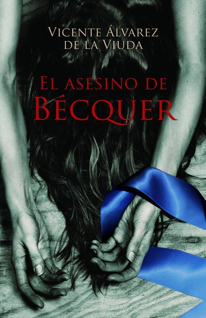 El asesino de Becquer (Spanish Edition): Vicente Alvarez de la Viuda: 9788423697557: Amazon.com: Books