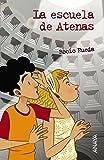 La escuela de Atenas (Literatura Juvenil (A Partir De 12 Años) - Leer Y Pensar-Selección)