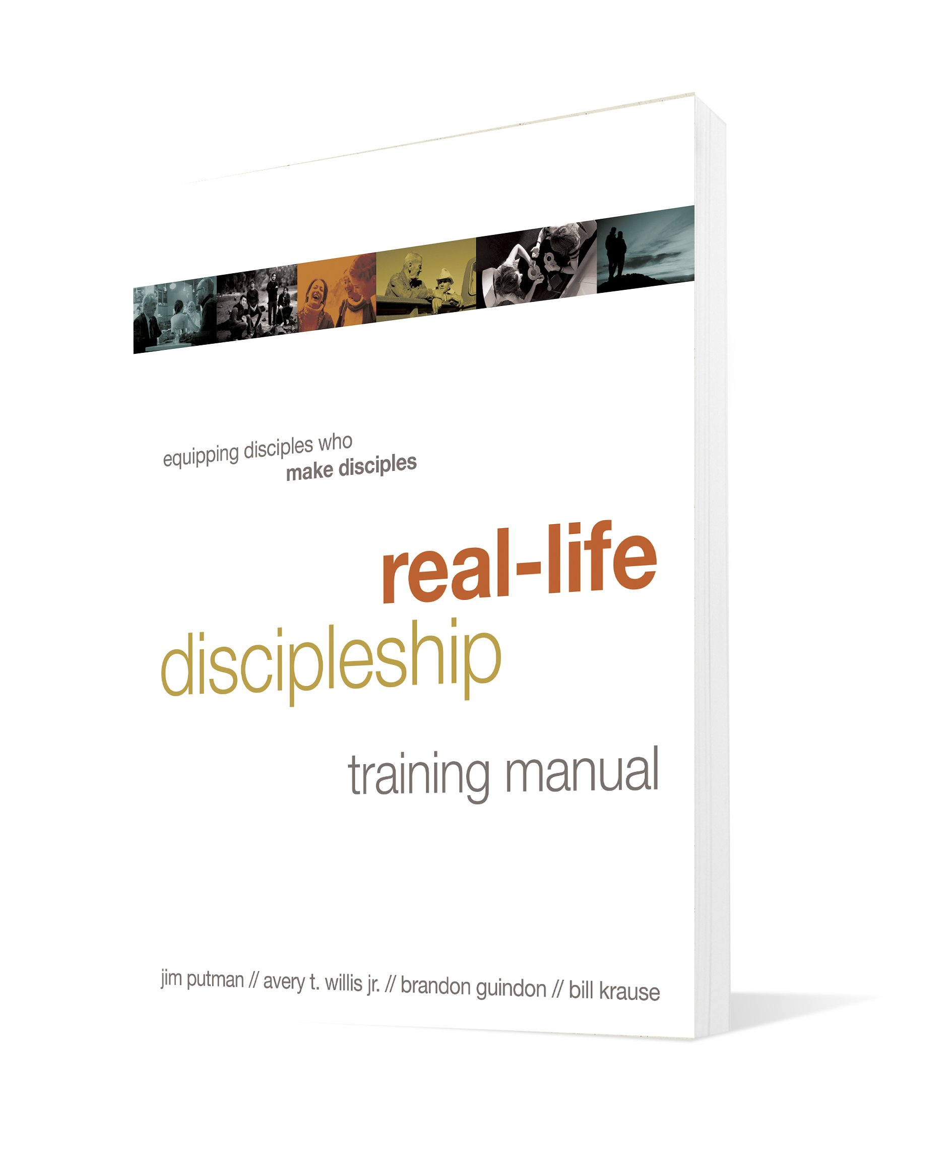 Real-Life Discipleship Training Manual: Equipping Disciples Who Make  Disciples: Jim Putman, Bill Krause, Avery Willis, Brandon Guindon:  9781615215591: ...