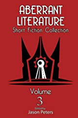 Aberrant Literature Short Fiction Collection Volume 3 Kindle Edition