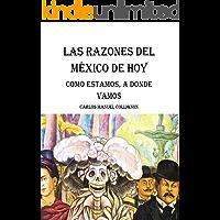 Las razones del México de hoy: Cómo estamos, a dónde vamos