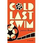 The Cold Last Swim: A Novel