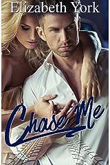 Chase Me Kindle Edition