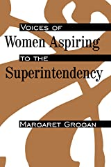 Voices of Women Aspiring to the Superintendency (SUNY series, Educational Leadership) Paperback