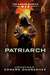 Patriarch (The Human Undead War Book 2) Kindle Edition