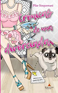 Cronicas de una divorciada (Spanish Edition)