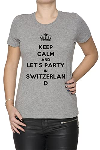 Keep Calm And Let's Party In Switzerland Mujer Camiseta Cuello Redondo Gris Manga Corta Todos Los Ta...