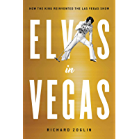 Elvis in Vegas: How the King Reinvented the Las Vegas Show (English Edition)