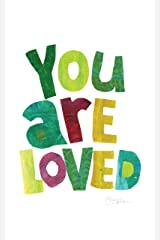You Are Loved Kindle Edition