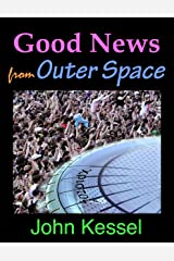 Good News From Outer Space Kindle Edition