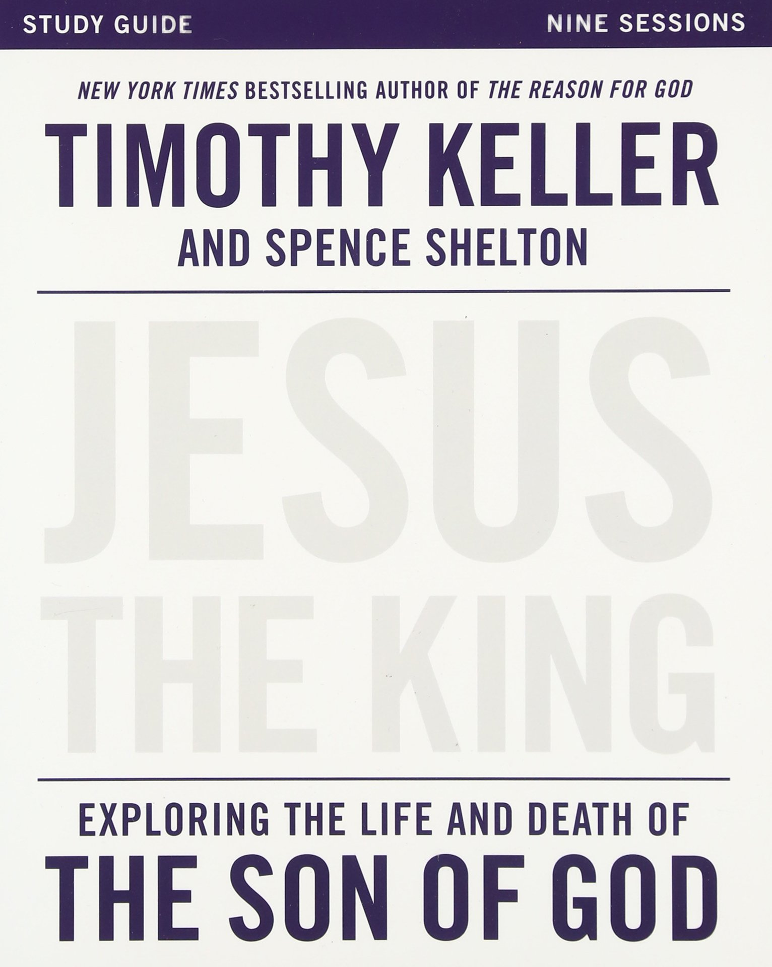Jesus the King Study Guide: Exploring the Life and Death of the Son of God PDF ePub ebook