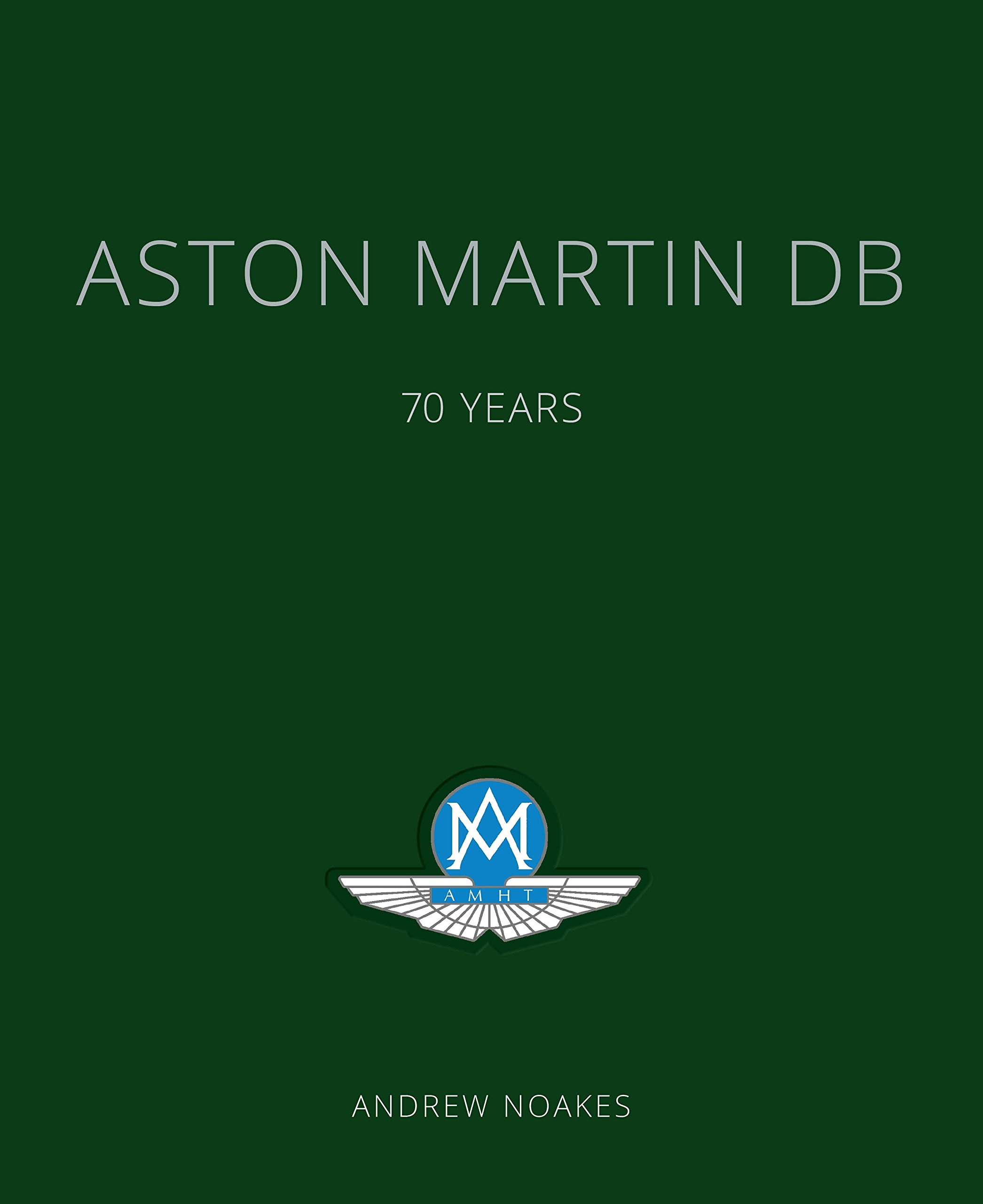 Aston Martin Db 70 Years Amazon Andrew Noakes Roger Carey