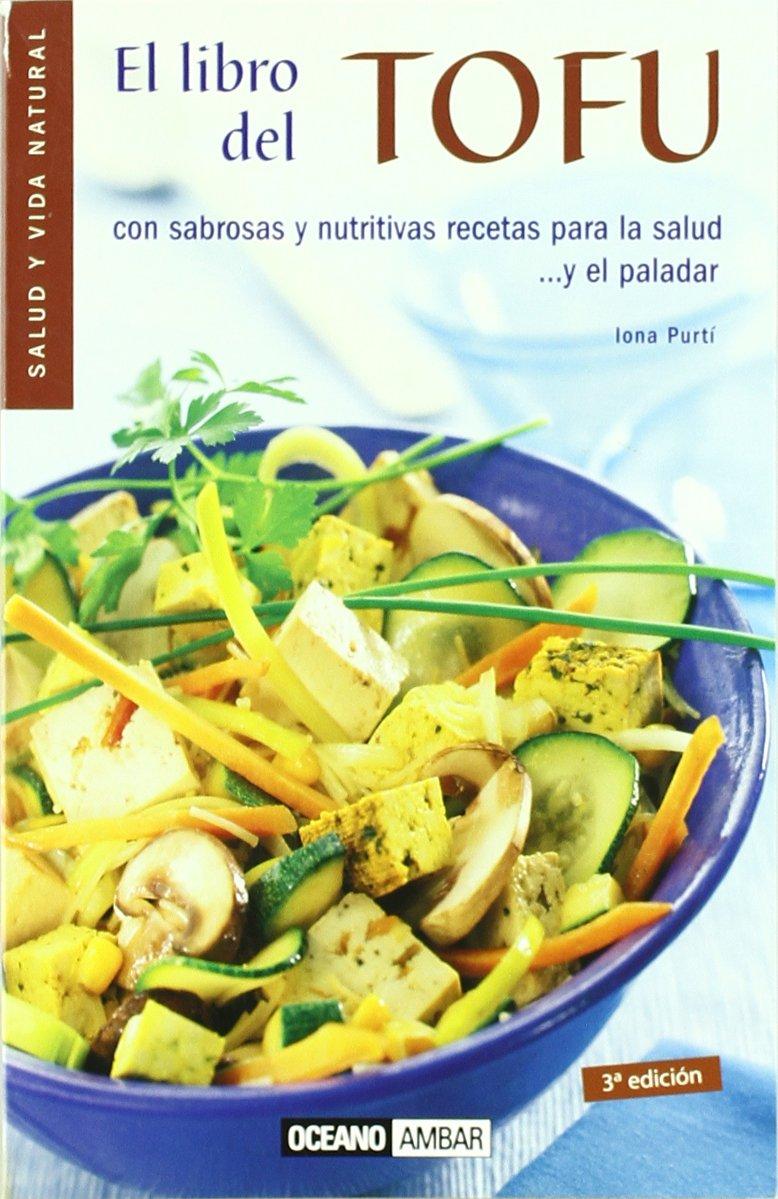El Libro Del Tofu (Salud Y Vida Natural) (Spanish Edition): Iona Puri: 9788475560991: Amazon.com: Books
