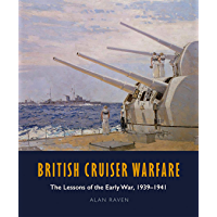 British Cruiser Warfare: The Lessons of the Early War, 1939–1941