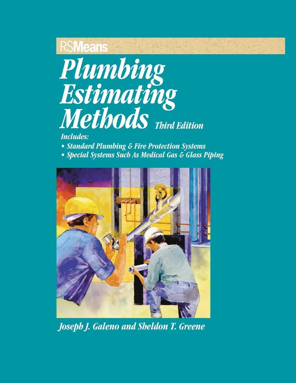 Rsmeans Plumbing Estimating Methods Galeno Joseph J Greene Sheldon T 9780876297049 Amazon Com Books