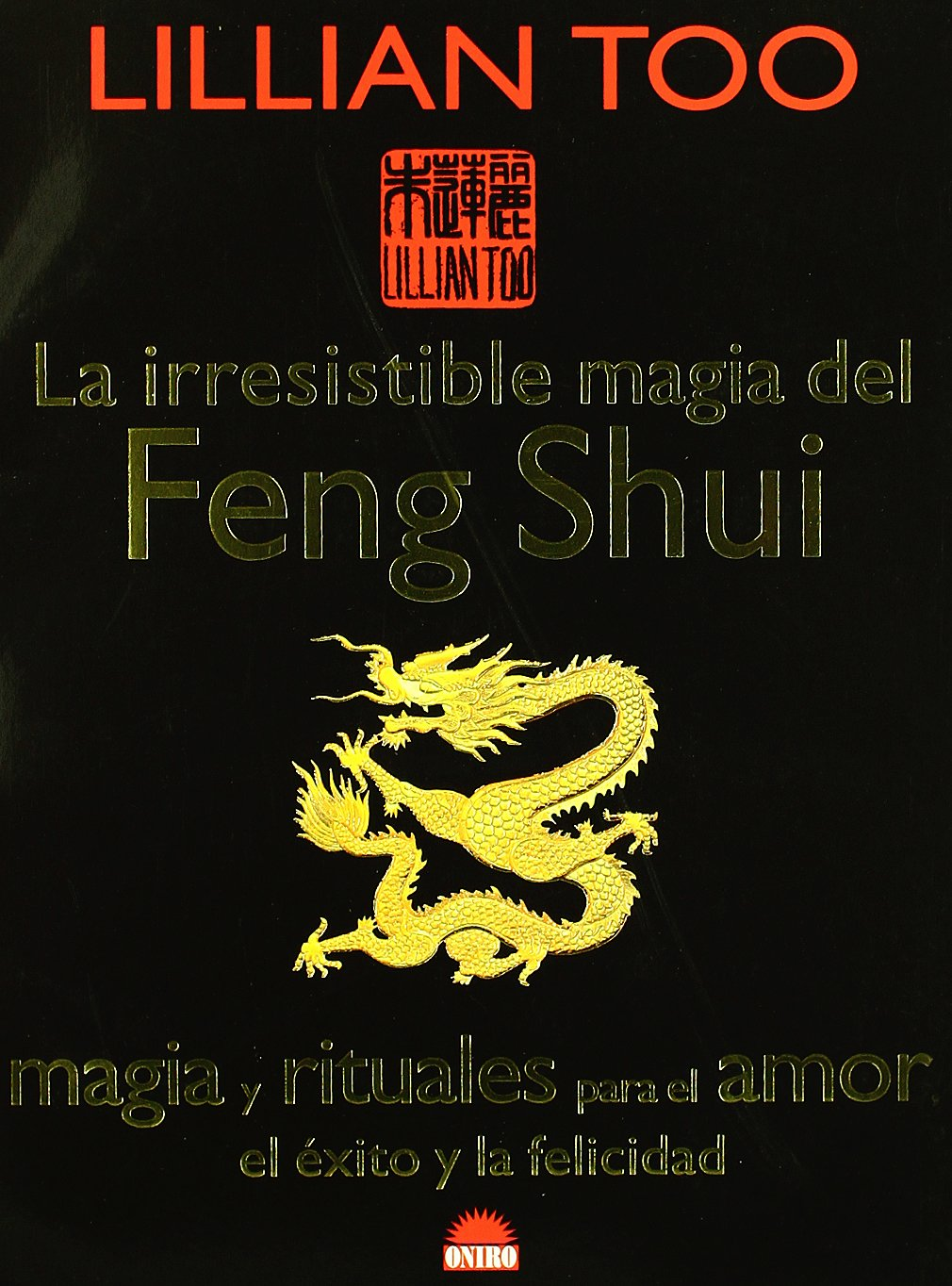 Download La Irresistible Magia Del Feng Shui/ Irresistible Feng Shui Magic: Magia Y Rituales Para El Amor, El Exito Y La Felicidad / Magic and Rituals for Love, Success and Happiness (Spanish Edition) Text fb2 ebook