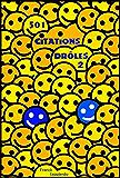 501 Citations drôles - Volume 2 - pour être sûr de faire ENCORE PLUS rire !