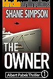 The Owner (Albert Pabek Thriller Book 1)