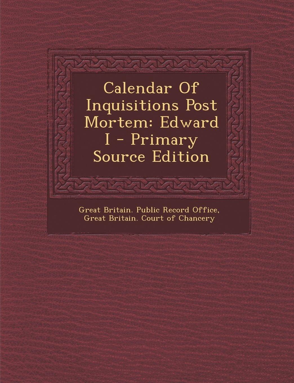 Download Calendar Of Inquisitions Post Mortem: Edward I PDF